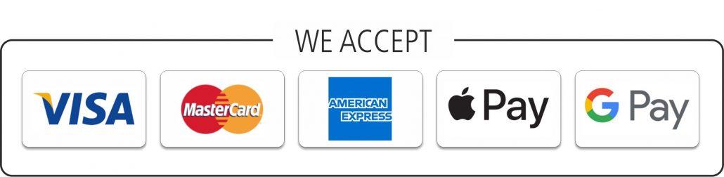 We Accept Visa, Mastercard, Amex, Apple Pay, Google Pay